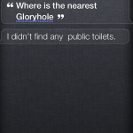 Siri can't find glory holes
