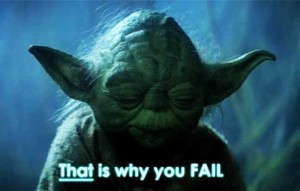 that-is-why-you-fail-Yoda-Quote-Masters-in-Philosopy-650x415